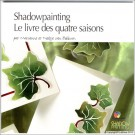 LL9993 Shadowpainting Seasons Book (French version)
